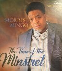 """Morris Mingo Releases His 1st Solo Project - The Time of the Minstrel featuring """"With One Voice Ensemble"""" & Friends"""