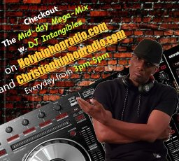 """DJ Intangibles Top 10 Holy Hip Hop from """"The Mustardseed Generation Mix Show"""" Holyhiphopradio.com, Christianhiphopradio.com, 105.5 FM The KIN"""