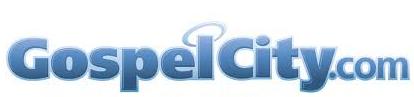 GospelCity.com - Gospel Music - Since 1999 - Powered By GospelEngine.com