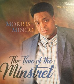 "Morris Mingo Releases His 1st Solo Project - The Time of the Minstrel featuring ""With One Voice Ensemble"" & Friends"