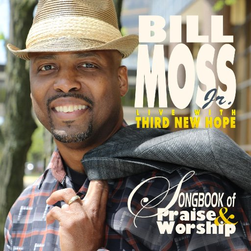 Bill Moss, Jr Songbook of Praise & Worship  LIVE CD Cover 1