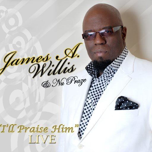 James Willis & Nu Praze I'll Praise Him LIVE White CD Cover