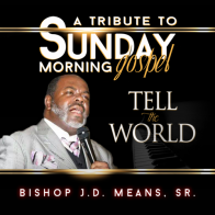 BIshop J.D. Means Tell The World CD Cover