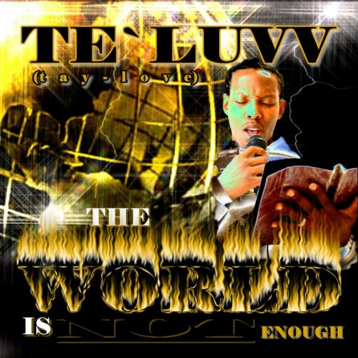 The Infamous Te`Luvv (tay-love)