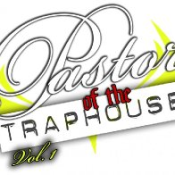 Pastor of the Traphouse