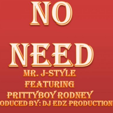 No Need Feat. PrittyBoy Rodney
