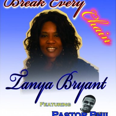 "Tanya Bryant ""Break Every Chain"" Remix Feat. Pastor Phil"