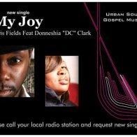 """My Joy Chris Fields Feat Donneshia """"DC"""" Clark"""