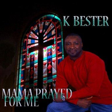 MAMA PRAYED FOR ME