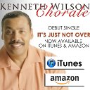 Kenneth Wilson Chorale     It's Just Not Over