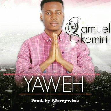 Yaweh by Samuel Okemiri
