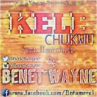 KELE CHUKWU (Feat. Uzorchriz)