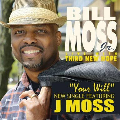"""Your Will"" by Bill Moss, Jr  feat. J Moss"