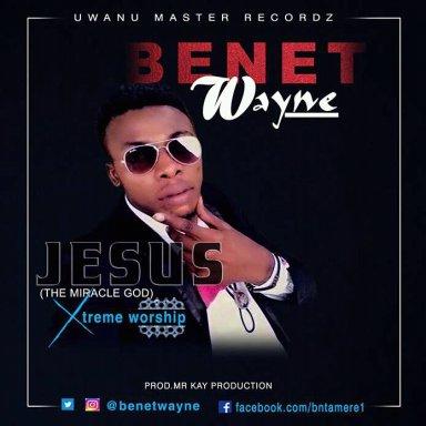 JESUS { The Miracle God} - Benet wayne