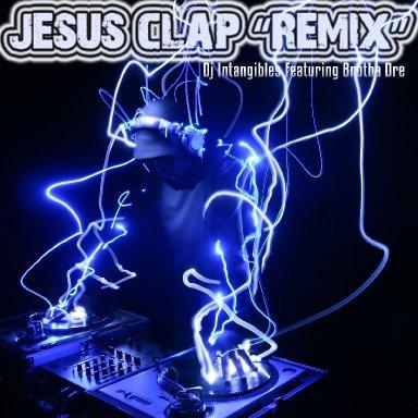 """JESUS Clap """"Remix"""""""