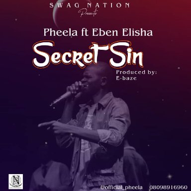 Secret Sin - Pheela ft. Eben Elisha